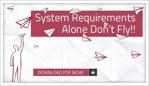 Systems Requirements Alone Don't Fly!!